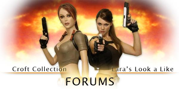 Croft Collection & Lara's Look a Like Forums Forum Index