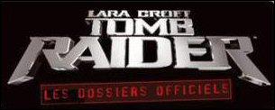 Tomb Raider Les Dossiers Officiels
