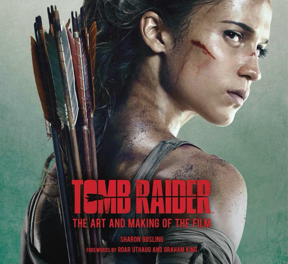 The Art & Making Of du film Tomb Raider